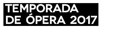 TEMPORADA DE ÓPERA 2017