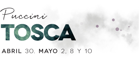 PUCCINI - TOSCA - ABRIL 30. MAYO 2, 8, 10