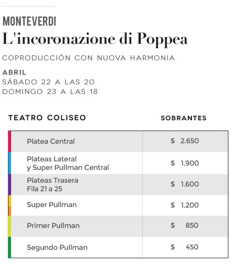 Monteverdi L incoronazione di Poppea Coproduccion con Nuova Harmonia Abril Sabado 22 y Domingo 23 Teatro Coliseo Sobrantes de abonos